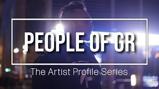 PEOPLE OF GR - The Artist Profile Series