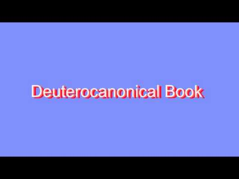 How to Pronounce Deuterocanonical Book