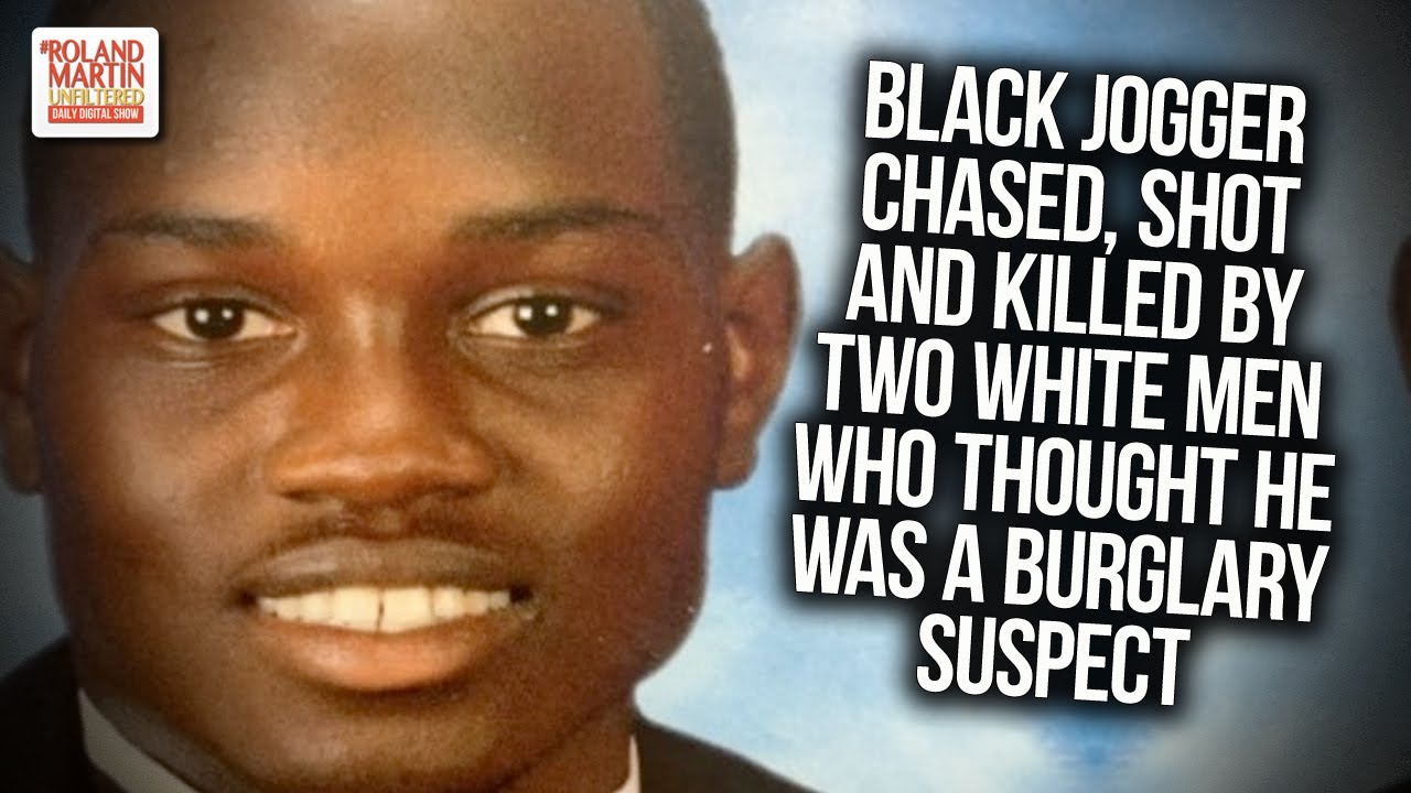 Black Jogger Chased, Shot And Killed By Two White Men Who Thought He Was A Burglary Suspect