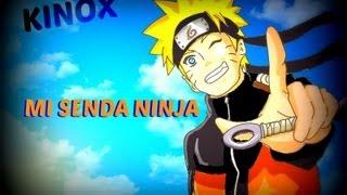 Kinox - Mi senda ninja (Naruto Rap) [Prod.Deoxis]
