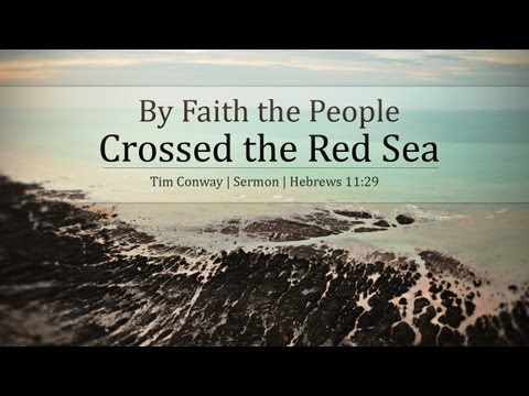 By Faith the People Crossed the Red Sea - Tim Conway