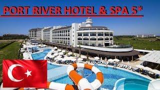 PORT RIVER HOTEL SPA 2019 SIDE ANTALYA TURKEY
