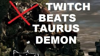 Twitch Plays Dark Souls: Taurus Demon Defeated