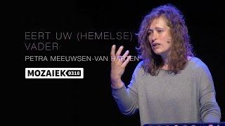 Preek: Eert Uw Hemelse Vader - Petra Meeuwsen-Van Harten