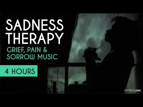 SADNESS THERAPY: Heal Grief, Pain & Sorrow - Sad Music - Tears - Broken Heart - Loss