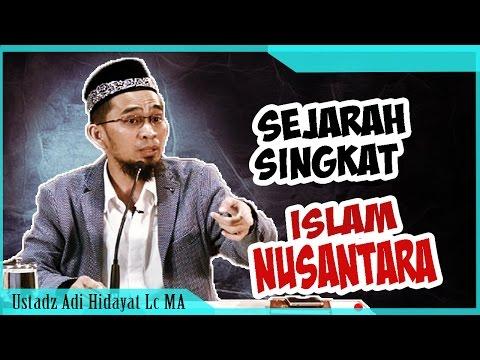 Sejarah Singkat Islam Nusantara hingga Datangnya Portugis | Ustadz Adi Hidayat Lc MA