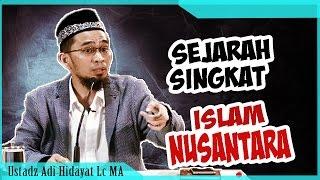 Sejarah Singkat Islam Nusantara hingga Datangnya Portugis | Ustadz Adi Hidayat Lc MA - Stafaband