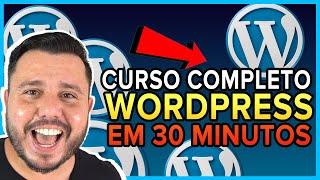 Curso Grátis Wordpress em 30 Minutos para Iniciantes(, 2017-05-23T01:20:25.000Z)