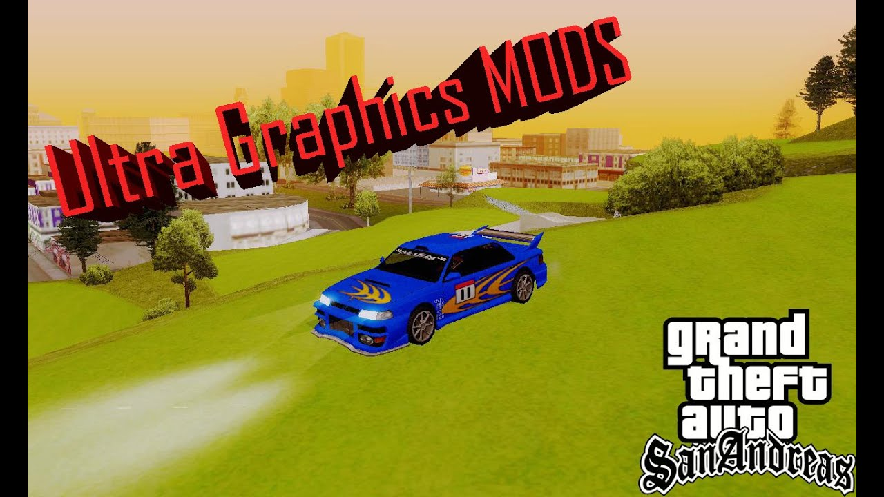 Grand Theft Auto - San Andreas Ultra Graphics for Low Pc + Download Link
