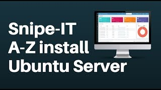 How to Setup SnipeIT on Ubuntu Server
