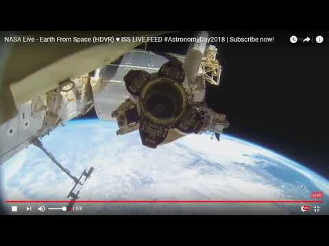 Earth From Space on Nasa Live Feed ISS FOOTAGE – Astronomy day 2018