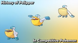 How GOOD was Pelipper ACTUALLY? - History of Pelipper in Competitive Pokemon (Gens 3-7)