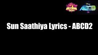 Sun Saathiya Lyrics - ABCD 2 | Full Song | Divya Kumar, Priya Saraiya