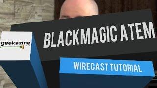 Using the BlackMagic ATEM Production Studio 4k with Wirecast
