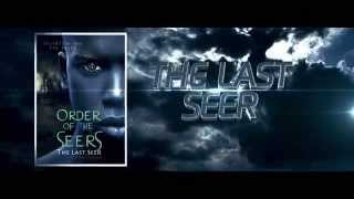Order of the Seers: The Last Seer Book Trailer