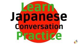Learn Japanese ||| Daily Japanese Conversation Practice ||| English Japanese