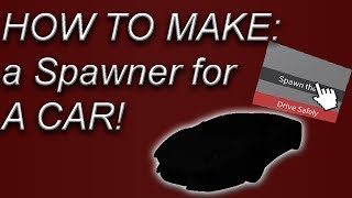ROBLOX Studio | How to make a spawner for a car