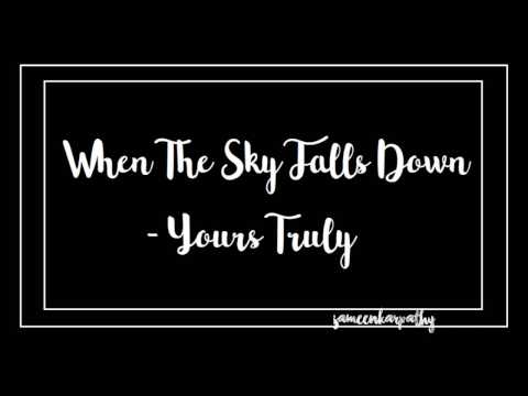 When The Sky Falls Down - Yours Truly
