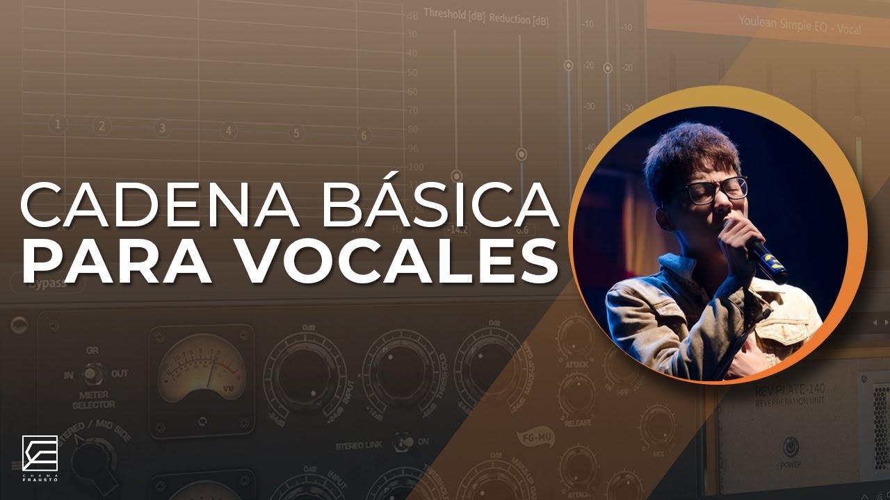 CADENA BÁSICA PARA VOCES // Mezclando voces PRINCIPALES en fl studio!