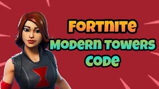 Fortnite Modern Towers Code