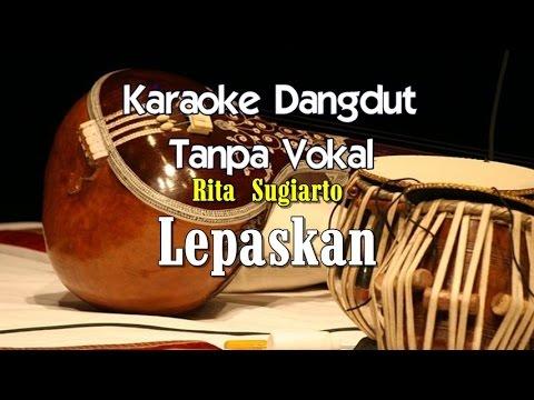 Karaoke Rita Sugiarto - Lepaskan