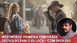 Westworld: Primeira Temporada - Comentários COM spoilers