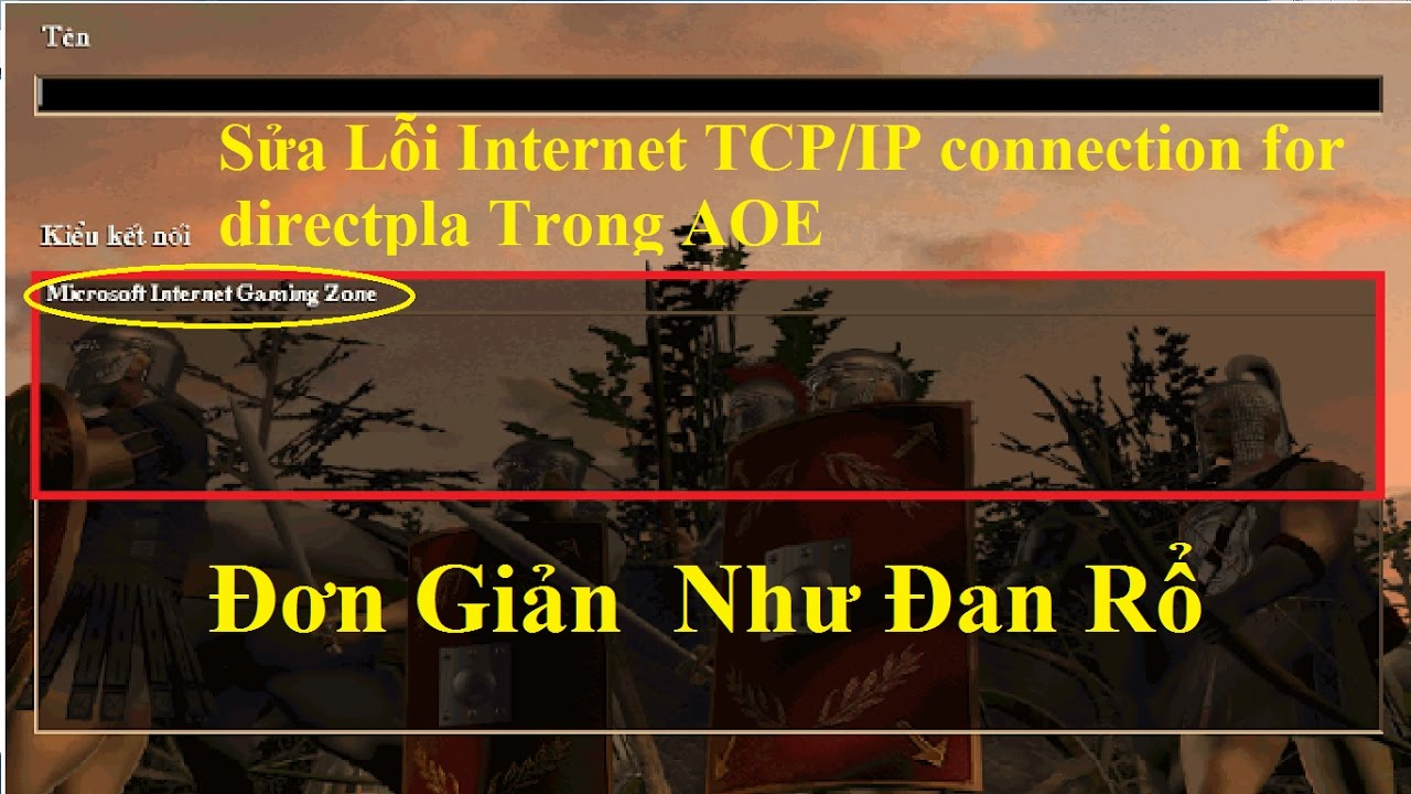 Sửa lỗi AOE Internet TCP/IP connection for directplay