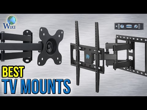 10 Best TV Mounts 2017