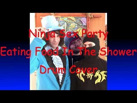 ninja sex party-eating food in the shower drum cover