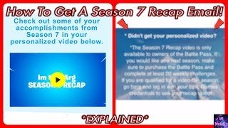 How To GET A Season 7 RECAP EMAIL!   Fortnite Battle Royale