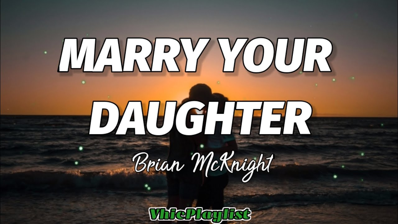 Download Brian McKnight - Marry Your Daughter (Lyrics)🎶
