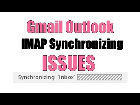 Gmail Outlook IMAP Synchronizing Issues