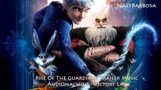 Rise Of The Guardians - Trailer Music (Audiomachine - Victory Lap)