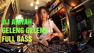 Gambar cover DJ AISYAH GELENG GELENG FULL BASS