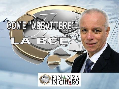 """COME """"ABBATTERE"""" LA BCE"""