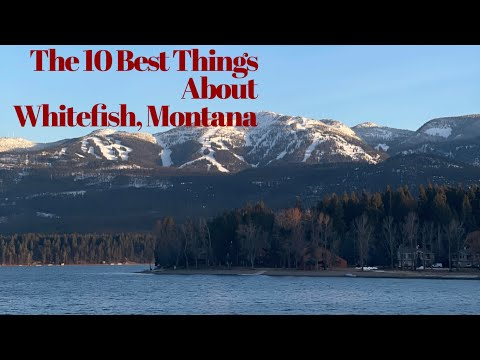Top 10 Reasons To Move To Whitefish