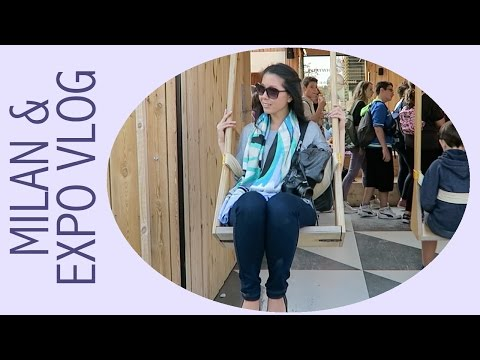 Vlog - Milan and Expo 2015