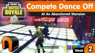 Compete In A Dance Off At An Abandoned Mansion FORTNITE Week 2