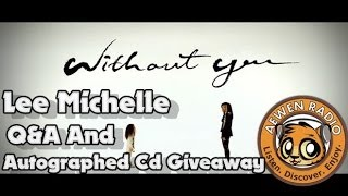 Lee Michelle Without You Q&A and Contest Aewen Radio