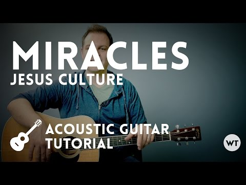 Miracles Chords Ver 2 By Jesus Culture Worship Chords