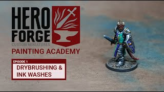 Hero Forge Painting Academy: Ep1 Dry Brushing and Ink Washes