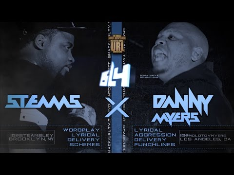 DANNY MYERS VS STEAMS SMACK/ URL RAP BATTLE