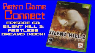 Retro Game Connect #63: Silent Hill 2: Restless Dreams (Xbox)