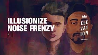 Illusionize, Noise Frenzy - P.I