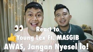 Young Lex Ft. MASGIB - Nyeselkan | Official Mp3 Clip [REACTION] LO NYESEL GAK?