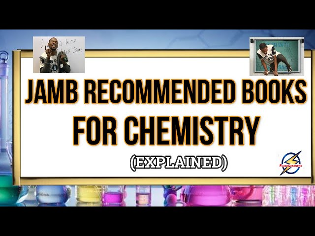Jamb Chemistry Recommended Books 2022 (Simplified)