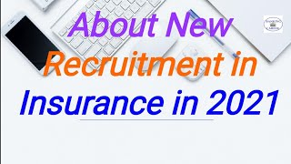 About New Recruitment in Insurance in 2021