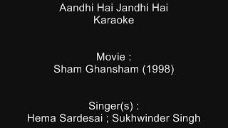 Aandhi Hai Jandhi Hai - Karaoke - Sham Ghansham (1998) - Sukhwinder Singh, Hema Sardesai