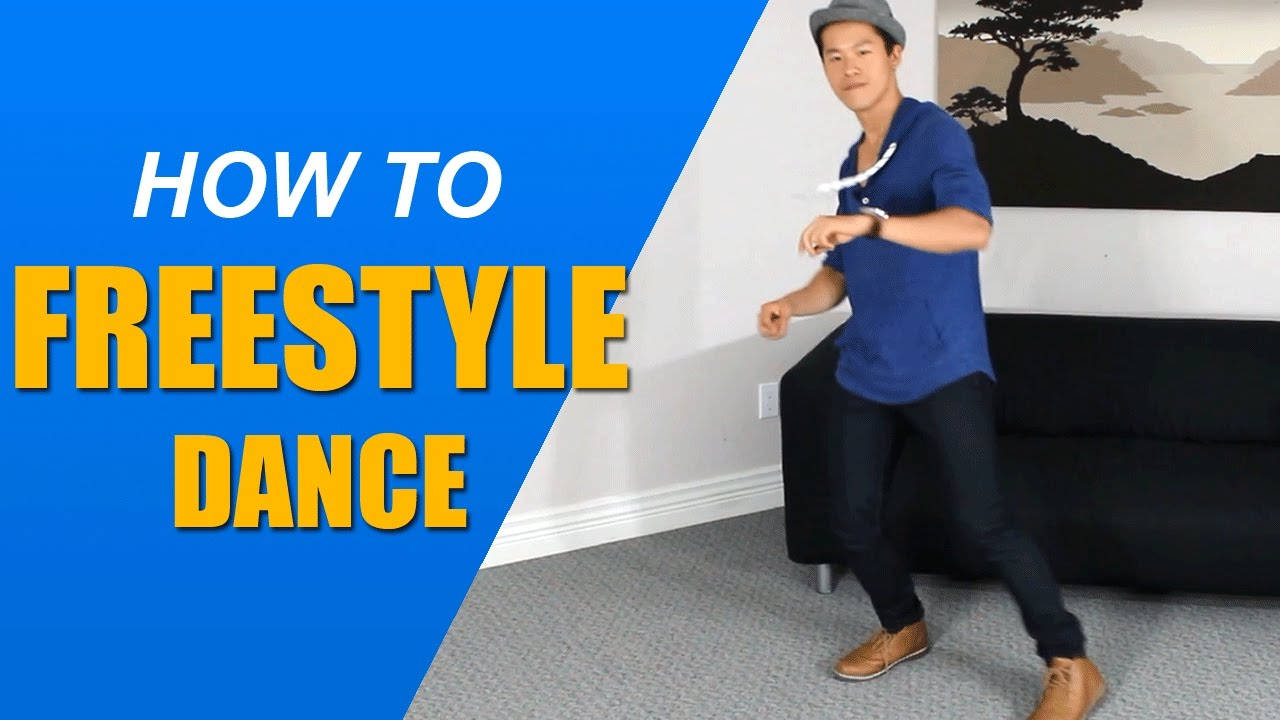 How to freestyle dance! Best technique for learning how to ...