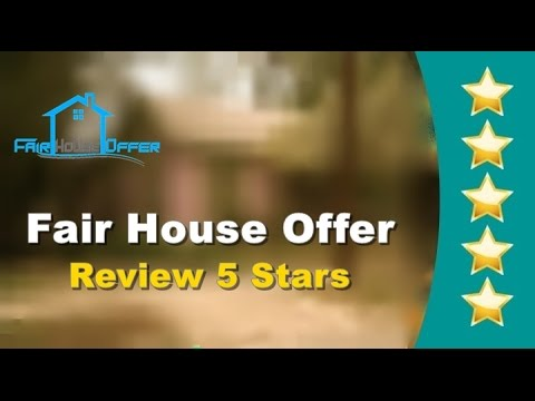 We Buy Houses - Fair House Offer Customer Reviews